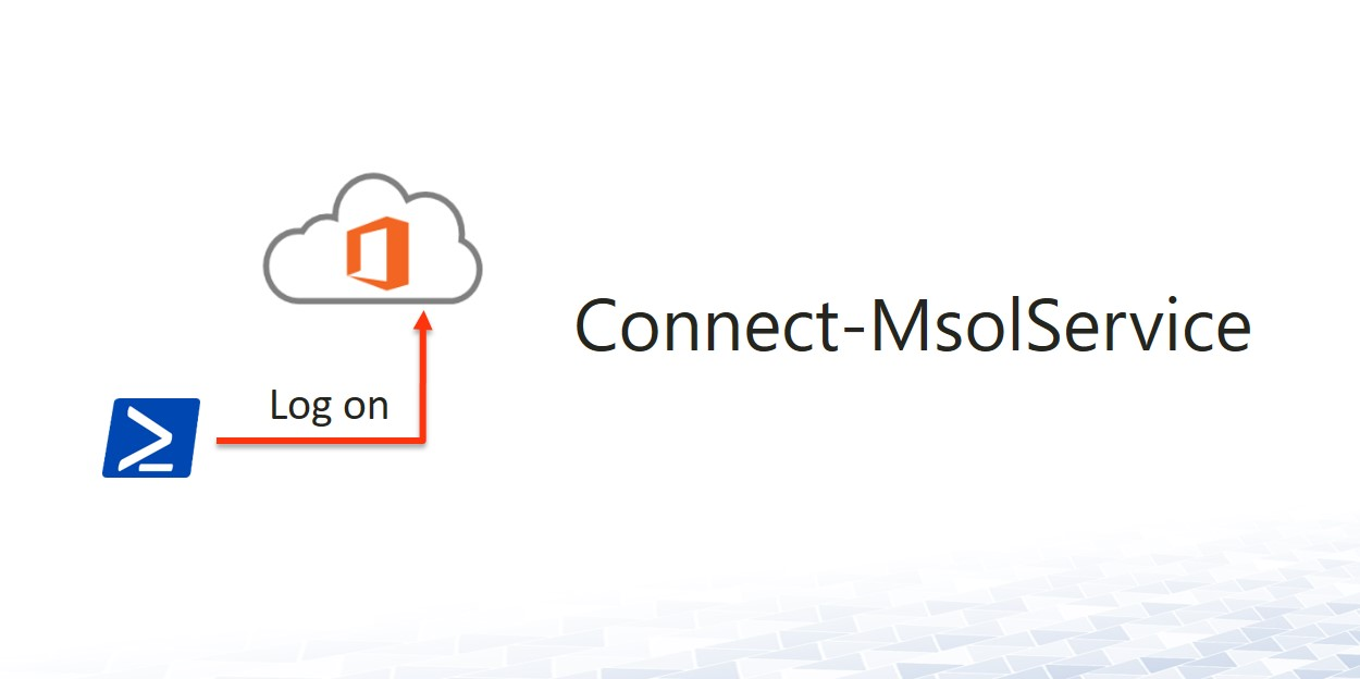 Connect-MsolService