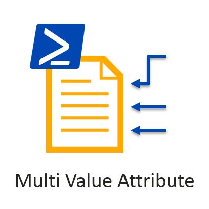 PowerShell-Multi-Value-Attributes