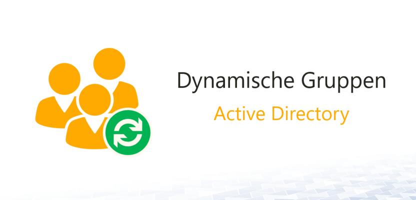 Gruppenmitgliedschaften automatisieren mit DynamicGroup 2015