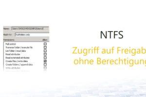 NTFS: Lokale Gruppen Benutzer, Administratoren und UAC