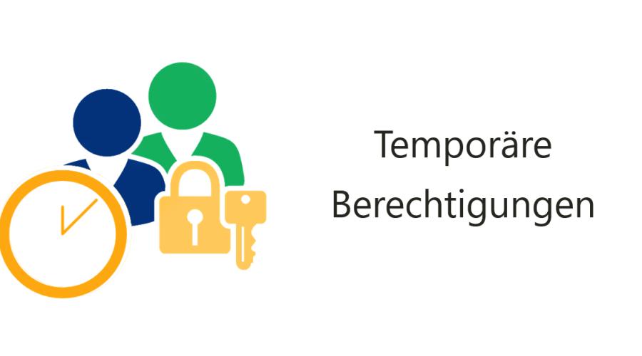 Active Directory: Temporäre Berechtigungen