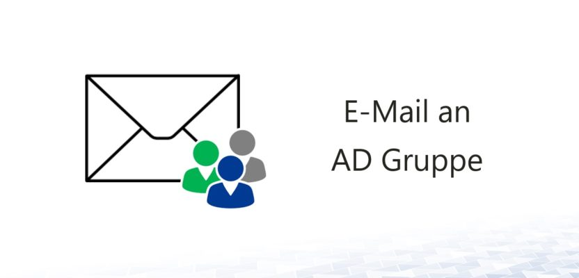 E-Mail an Mitglieder einer AD Gruppe senden