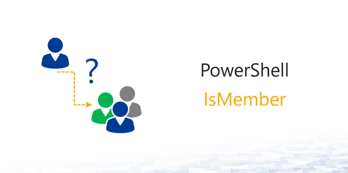 IsMember-PowerShell