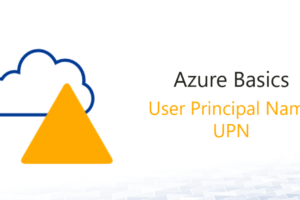 Azure Basics: Azure AD User Pricipal Name – UPN