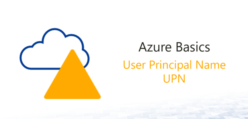Azure Basics: Azure AD User Pricipal Name – UPN