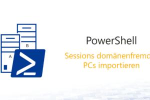 powershell-session-domaenenfremden-PC