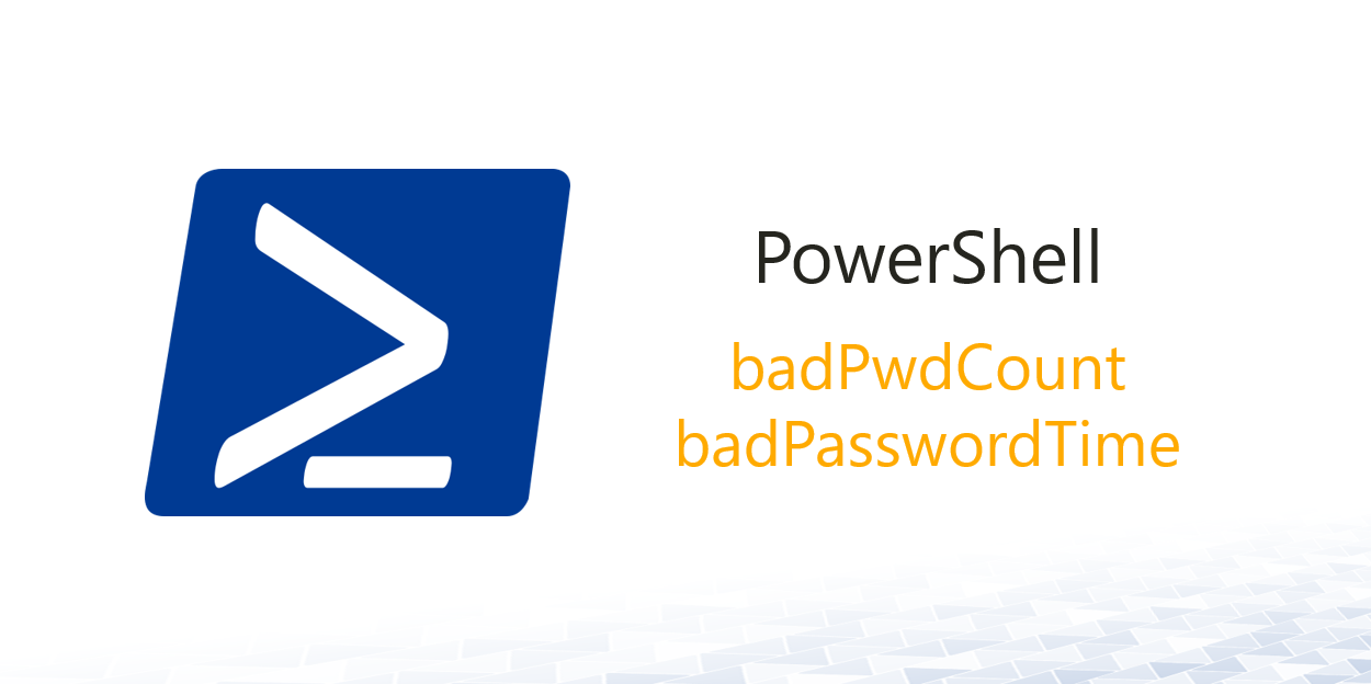 PowerShell badPwdCount