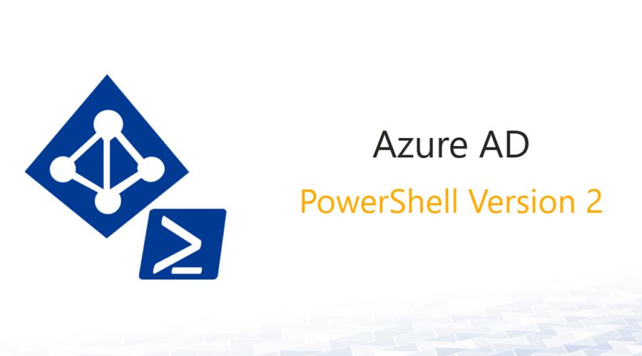 Azure Active Directory PowerShell Version 2