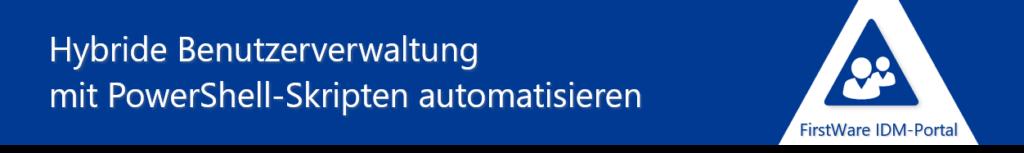 Hybride-Benutzerverwaltung-Powershell-AzureAD
