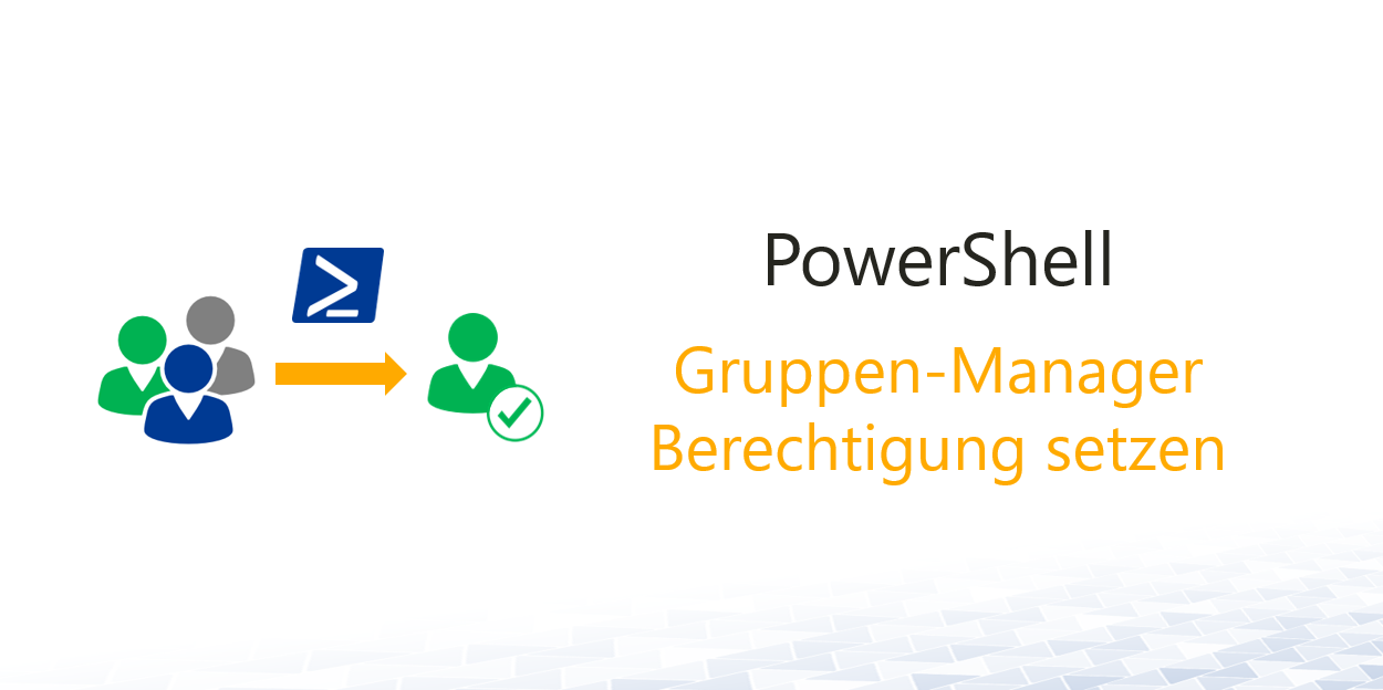 PowerShell-Gruppen-Manager