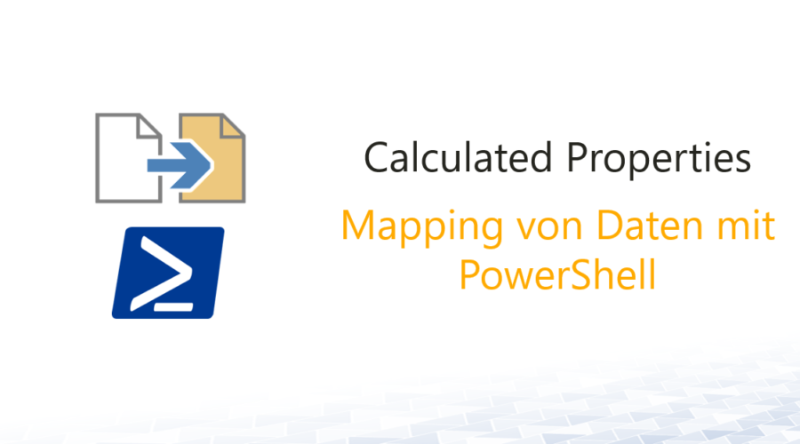 Einfaches Datenmapping mit Calculated Properties (PS)