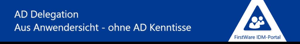 AD Delegation - Anwendersicht
