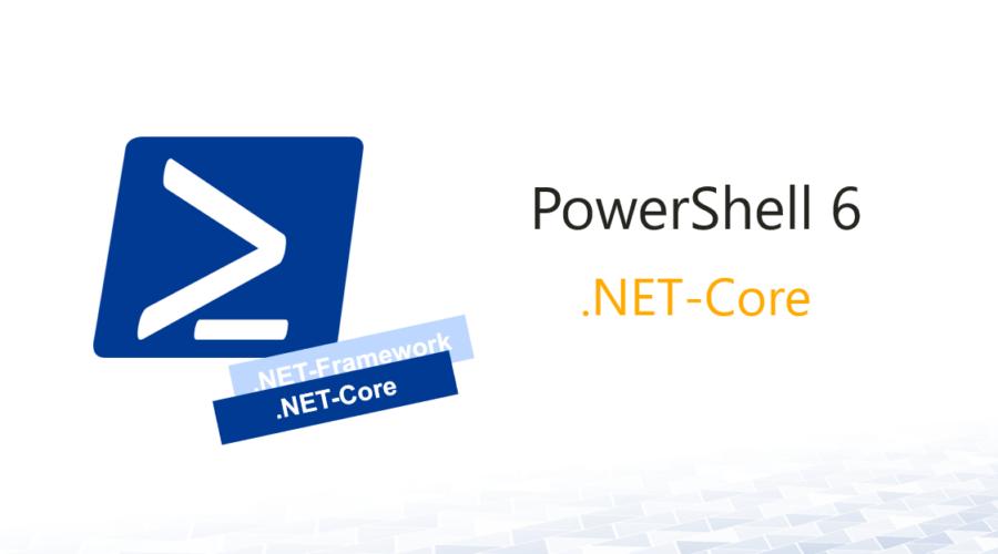 Powershell 6 & .NET-Core – Die Zukunft?