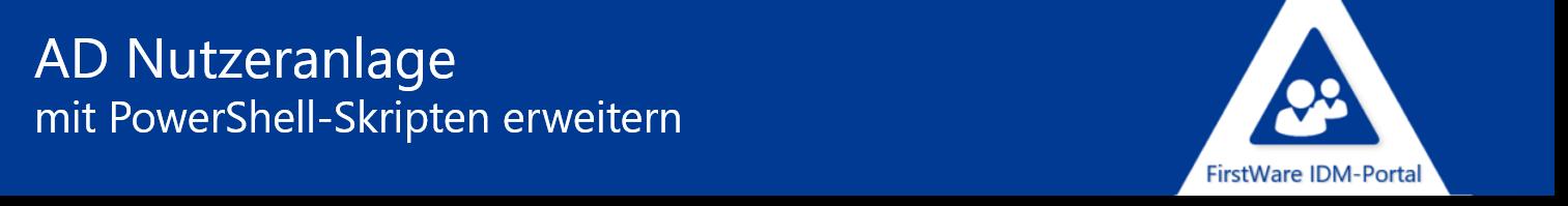 AD Nutzeranlage mit PowerShell-Skripten erweitern
