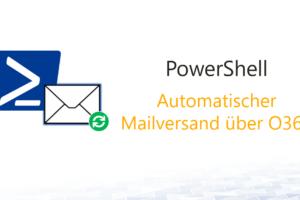 Mailversand über O365 automatisieren
