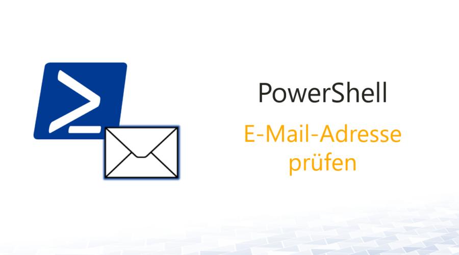 E-Mail-Adresse mit PowerShell prüfen