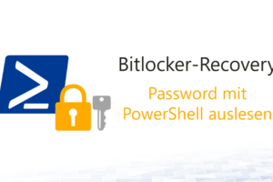 Bitlocker-Recovery Password mit PowerShell auslesen