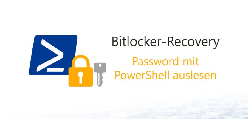 Bitlocker-Recovery Password mit PowerShell auslesen