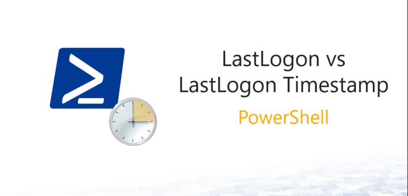 LastLogon vs. LastLogonTimestamp