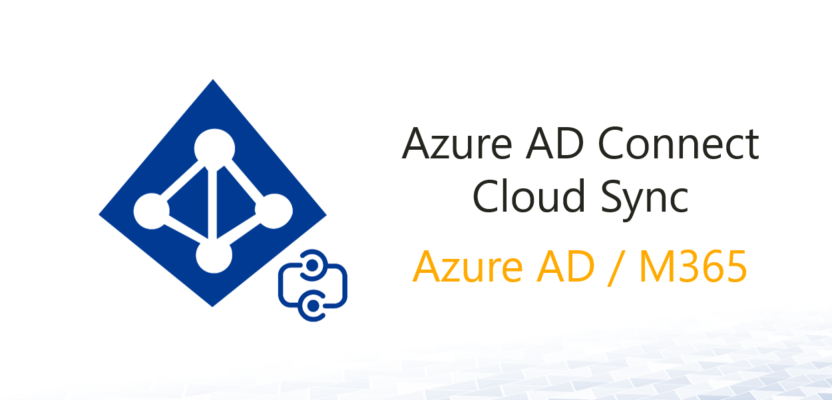 Azure AD Connect und Azure AD Connect Cloud Sync