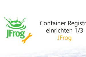 JFrog Container Registry einrichten 1/3