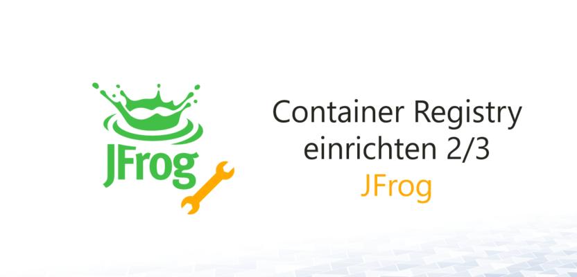 JFrog Container Registry einrichten 2/3