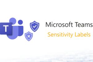 Sensitivity Labels in Microsoft Teams
