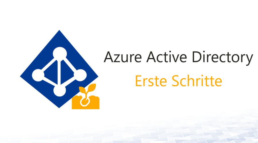 Azure Active Directory in der Praxis – Die ersten Schritte